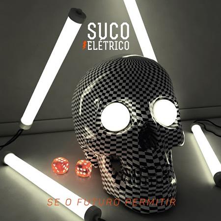 Suco Elétrico - Se o Futuro Permitir